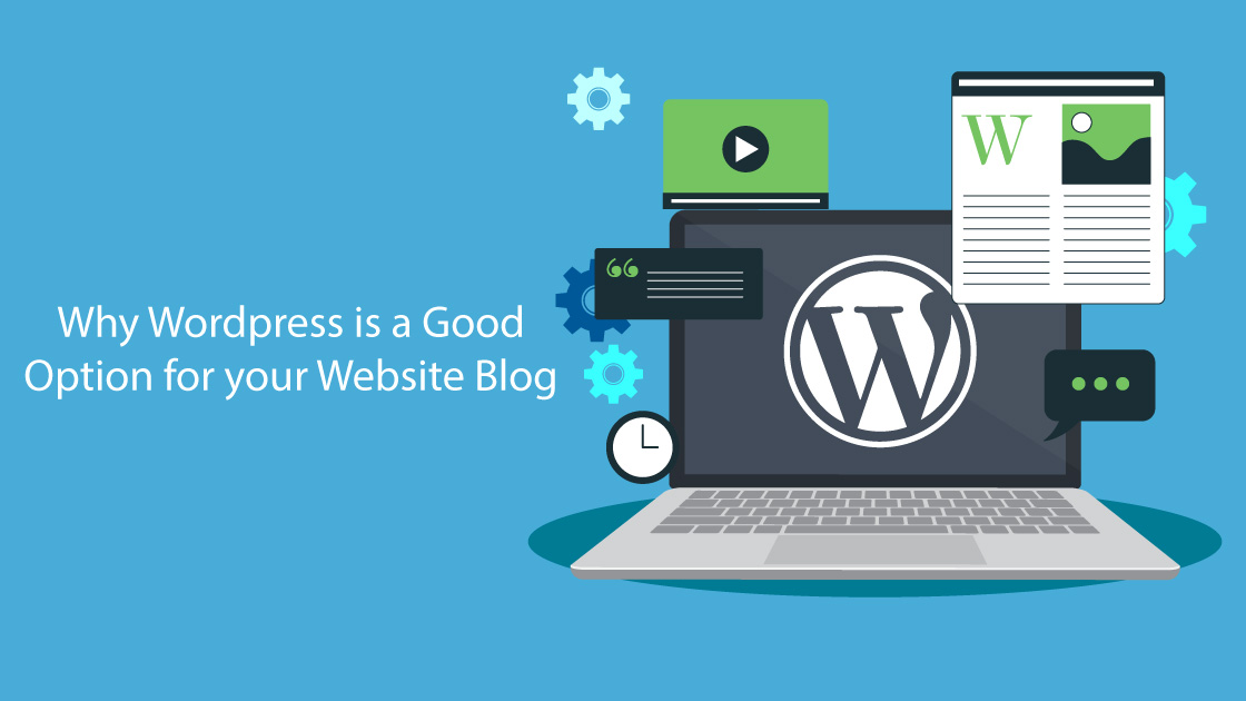 Why-Wordpress-is-a-Good-option-for-your-website-Blog